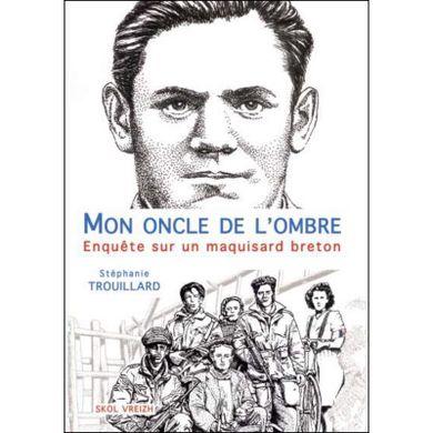 https_la-gazette-des-ancetres.fr_wp-content_uploads_2018_09_mon-oncle-de-l-ombre-enquete-sur-un-maquisard-breton
